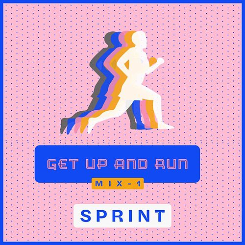Get up and Run - Mix 1 SPRINT de Sympton X Collective