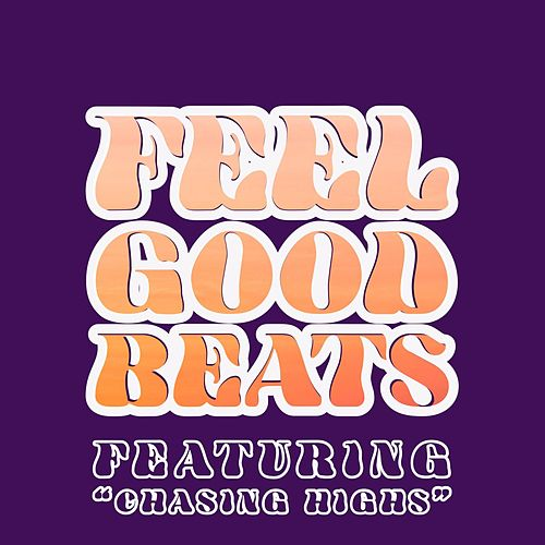 Feel Good Beats - Featuring 'Chasing Highs' (Vol. 2) de Sympton X Collective