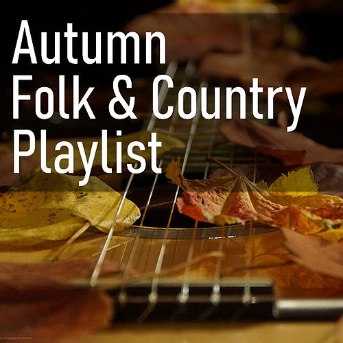 Autumn Folk & Country Playlist by Various Artists
