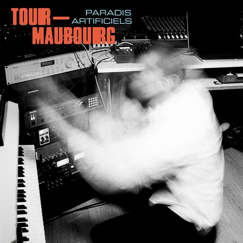 Paradis artificiels by Tour-Maubourg