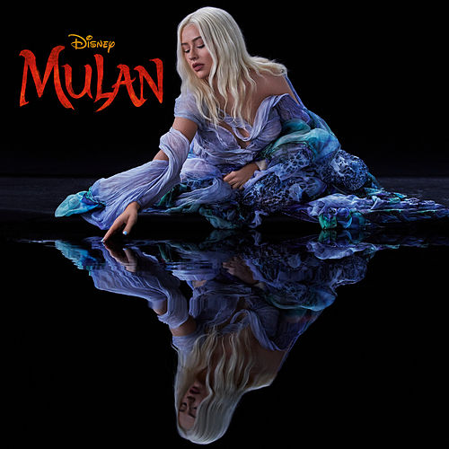 Reflection (2020) (From 'Mulan') by Christina Aguilera