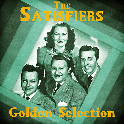 Golden Selection (Remastered) de The Satisfiers
