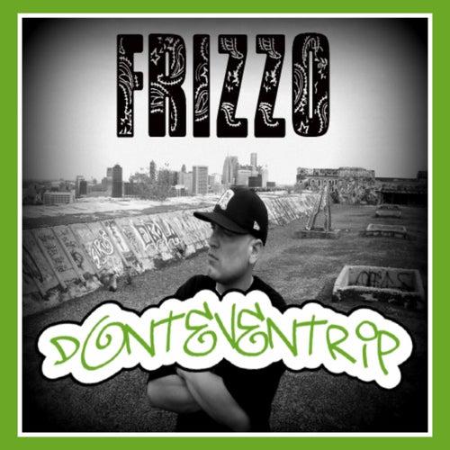 Don't Even Trip de Frizzo
