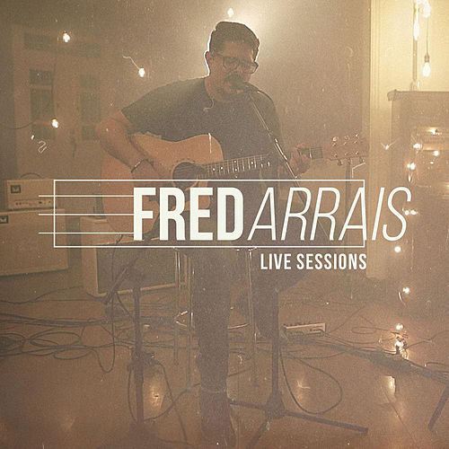 Live Sessions by Fred Arrais