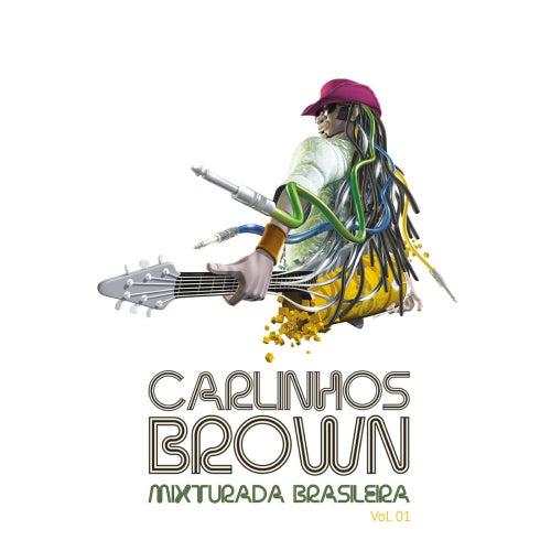 Mixturada Brasileira, Vol. 1 by Carlinhos Brown