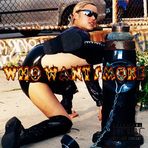 Who Want Smoke by Big Klit