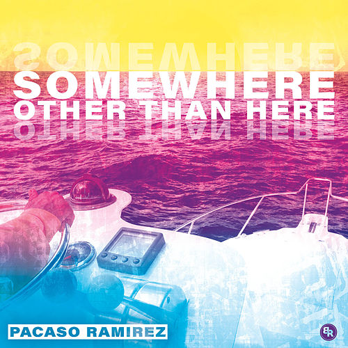 Somewhere Other Than Here by Pacaso Ramirez