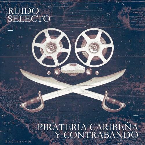 Piratería Caribeña y Contrabando de Ruido Selecto