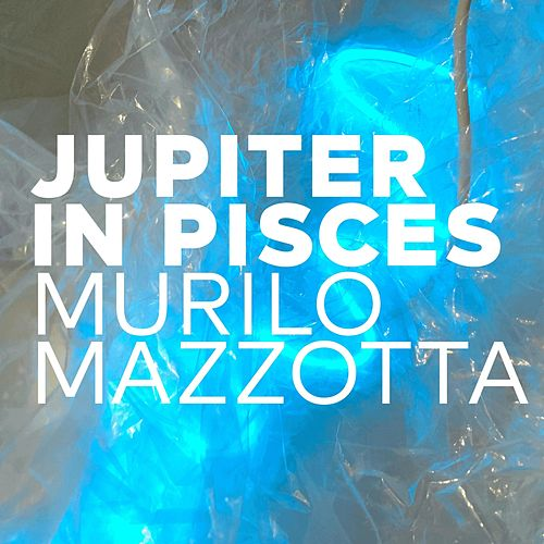 Jupiter in Pisces by Murilo Mazzotta