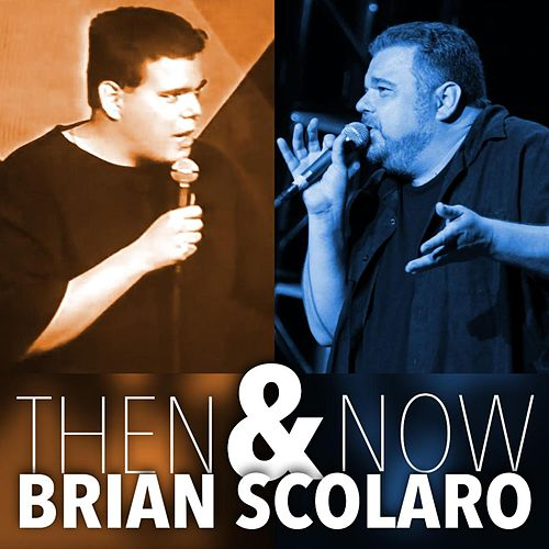Then and NOW by Brian Scolaro