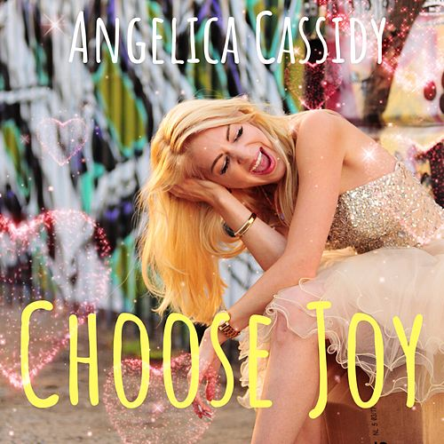 Choose Joy by Angelica Cassidy