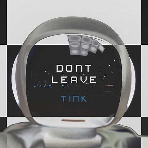 Don't Leave by Tink