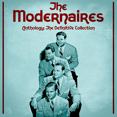 Anthology: The Definitive Collection (Remastered) de The Modernaires