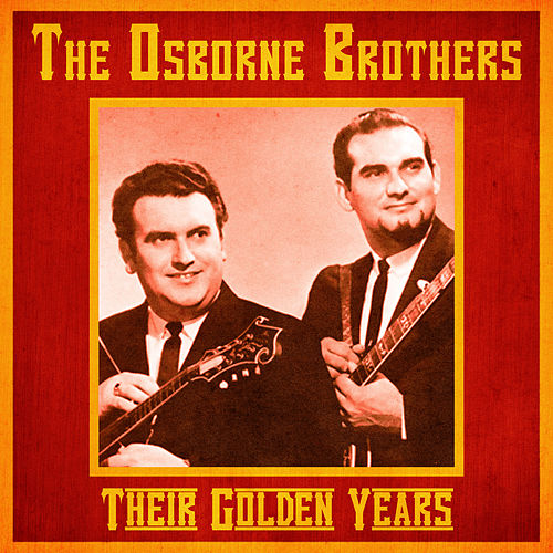 Their Golden Years (Remastered) by The Osborne Brothers