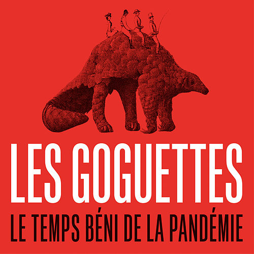 Le temps béni de la pandémie by Les Goguettes (en trio mais à quatre)