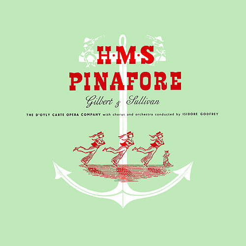 H.M.S Pinafore by The D'Oyly Carte Opera Company