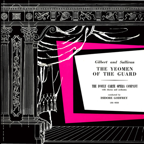 The Yeomen of the Guard, Act I. Concluded and Act. II. by The D'Oyly Carte Opera Company