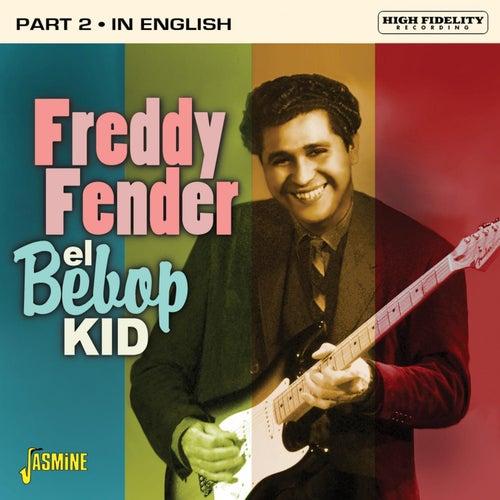 El Bebop Kid, Pt. 2 (In English) von Freddy Fender