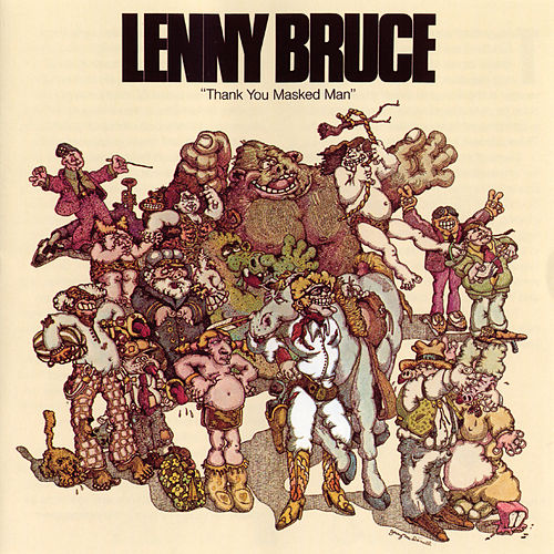 Thank You Masked Man by Lenny Bruce