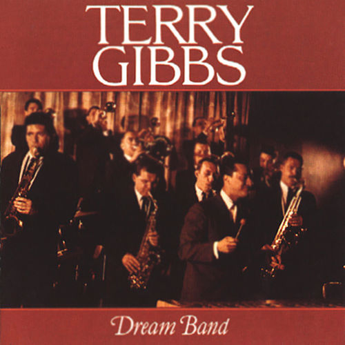 Dream Band, Vol. 1 (Live At The Seville, Hollywood, CA / March 1959) by Terry Gibbs