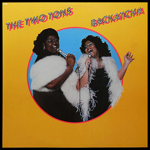 Backatcha by The Two Tons