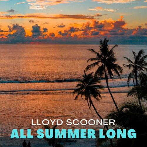 All Summer Long by Lloyd Scrooner
