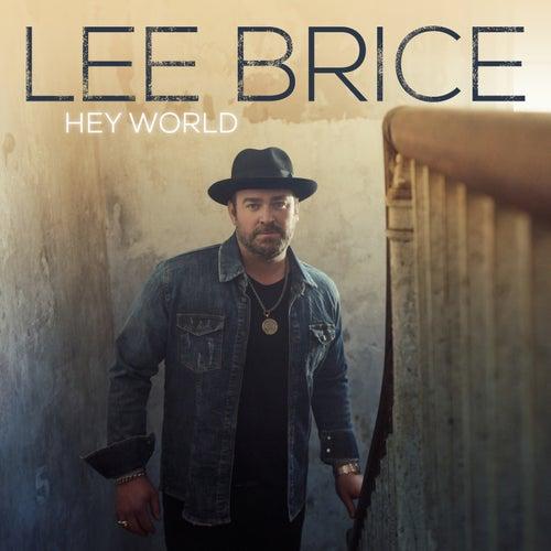Hey World by Lee Brice