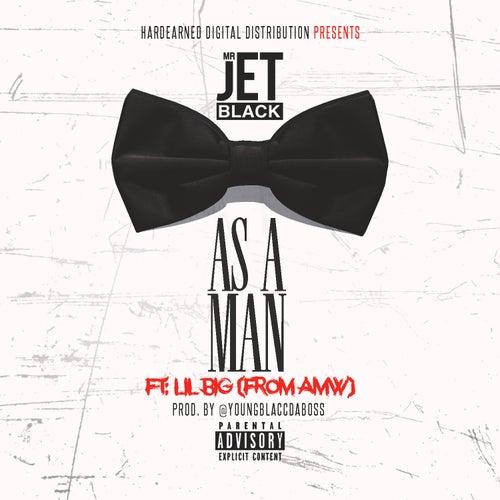 As a Man (feat. Lil Big) by Mr. Jet Black