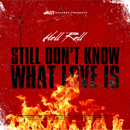 Still Don't Know What Love Is by Hell Rell