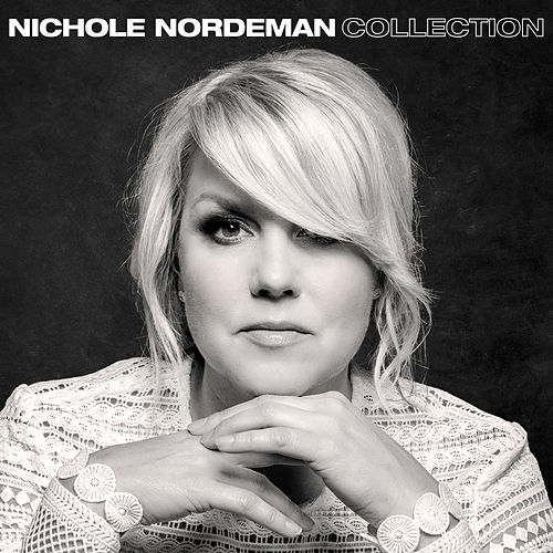 Nichole Nordeman Collection by Nichole Nordeman