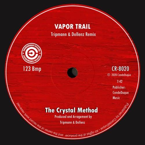 Vapor Trail (Tripmann & Dollenz Remix) by The Crystal Method