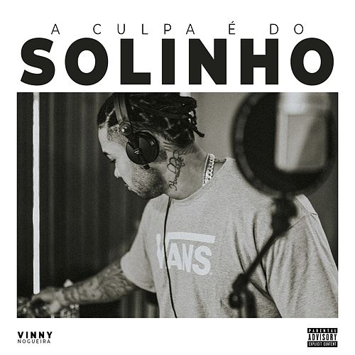 A Culpa É do Solinho by Vinny Nogueira