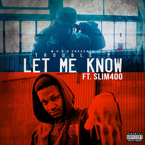 Let Me Know by Trouble P