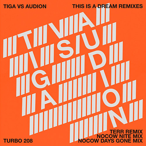 This Is a Dream Remixes by Tiga