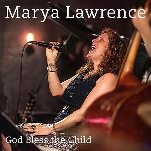 God Bless the Child (feat. Erik Lawrence, Larry Goldings, Peter Bernstein, Cameron Brown & Ben Perowsky) de Marya Lawrence