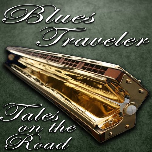 Tales on the Road by Blues Traveler