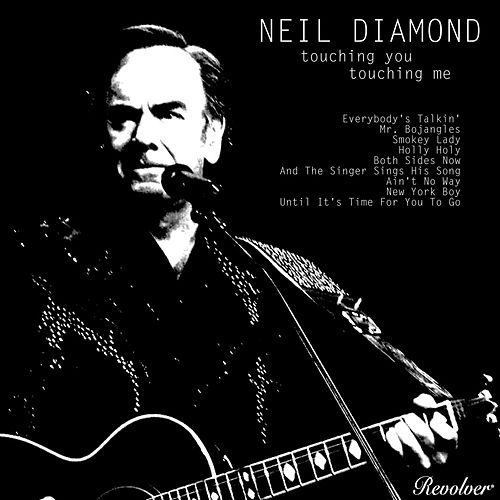 Touching You, Touching Me de Neil Diamond