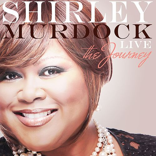 Live: The Journey by Shirley Murdock