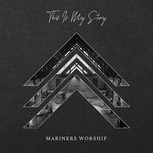 This is My Story by Mariners Worship