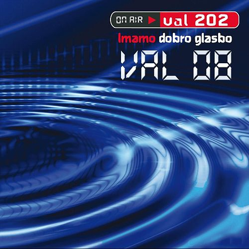 Val 08: Imamo dobro glasbo by Various Artists