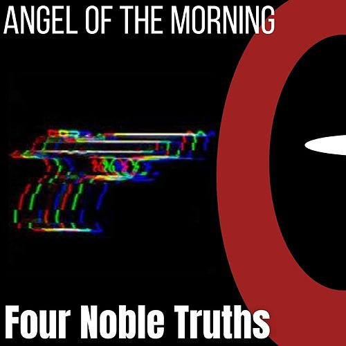 Angel of the morning von Four Noble Truths