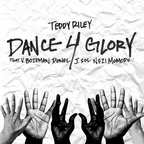 Dance 4 Glory by Teddy Riley