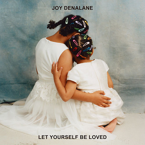 Let Yourself Be Loved von Joy Denalane