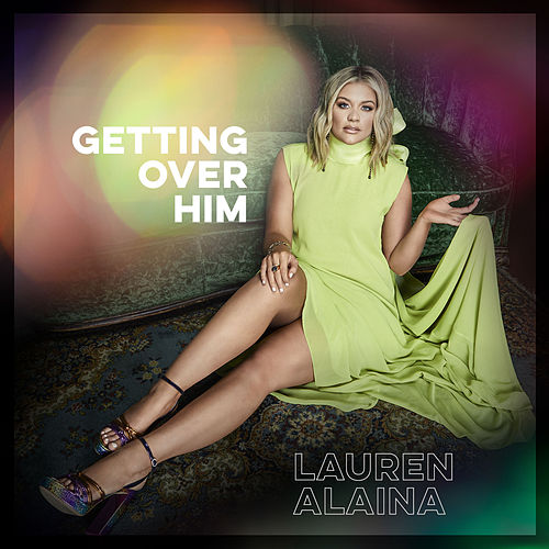 Getting Over Him de Lauren Alaina