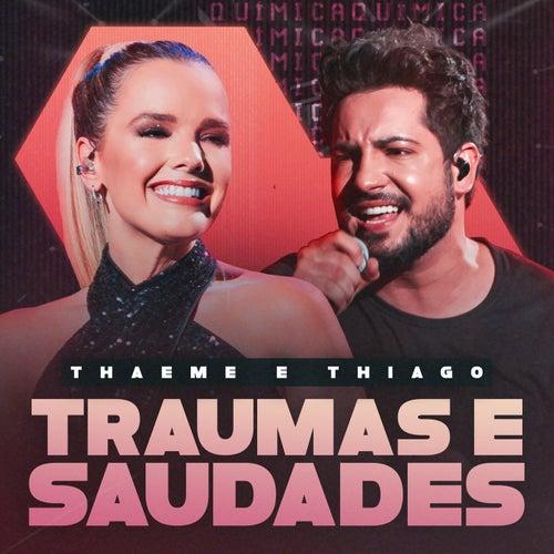 Traumas E Saudades (Ao Vivo) de Thaeme & Thiago