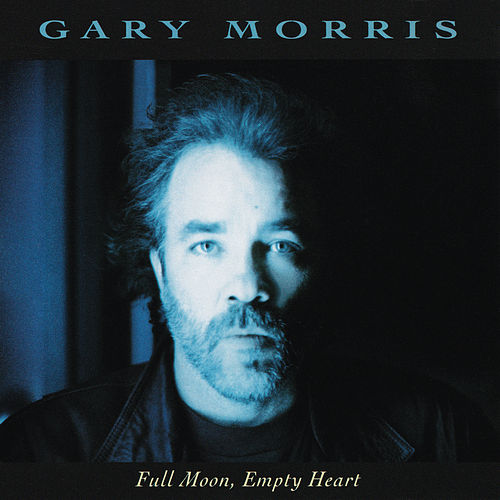 Full Moon, Empty Heart de Gary Morris