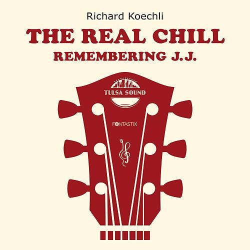 The Real Chill (Remembering J.J.) de Richard Koechli