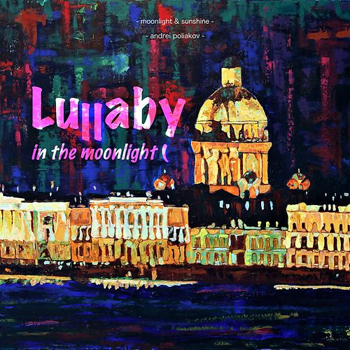 Lullaby in the Moonlight ( by Andrei Poliakov