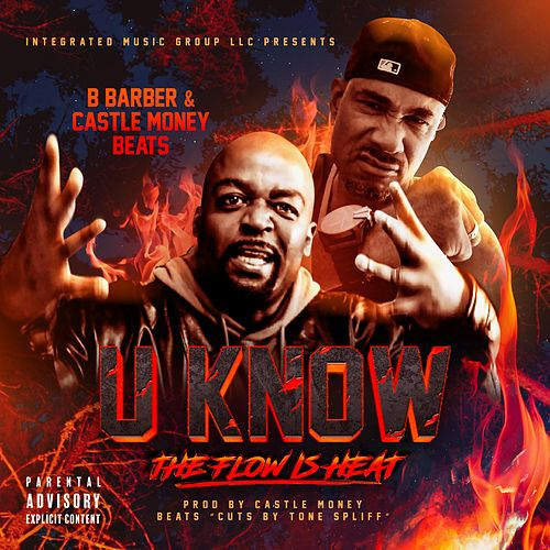 U Know (The Flow Is Heat) by B Barber