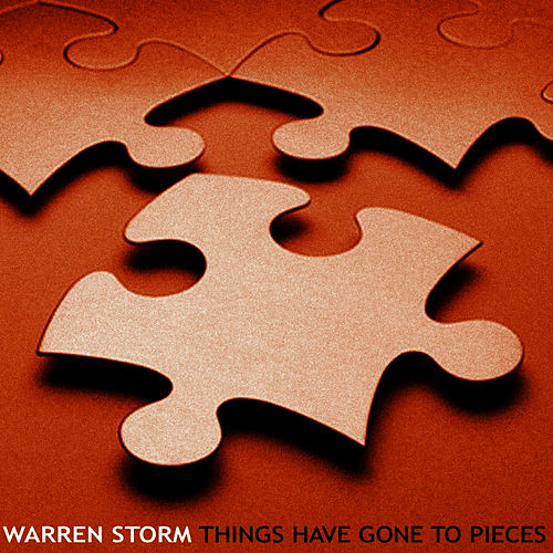 Things Have Gone To Pieces de Warren Storm